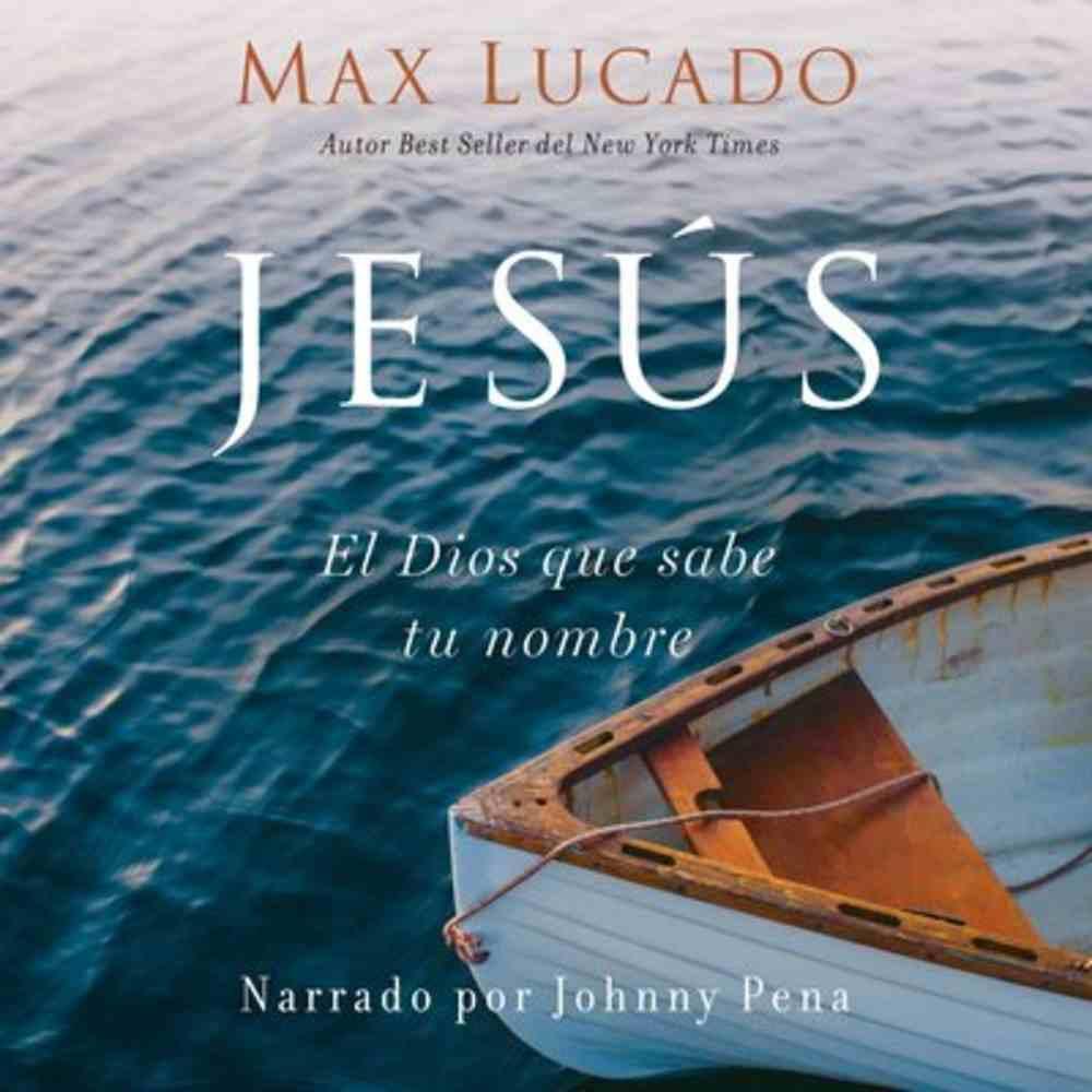 Jesus: El Dios Que Sabe Tu Nombre Hardback