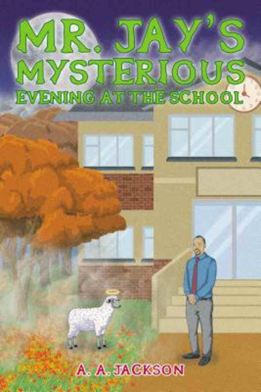 Mr. Jay?S Mysterious Evening At the School eBook