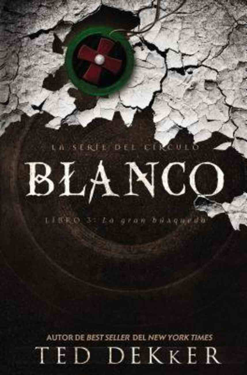 Circle #03: Blanco (#03 in Dekker Trilogy The Circle Series) Paperback