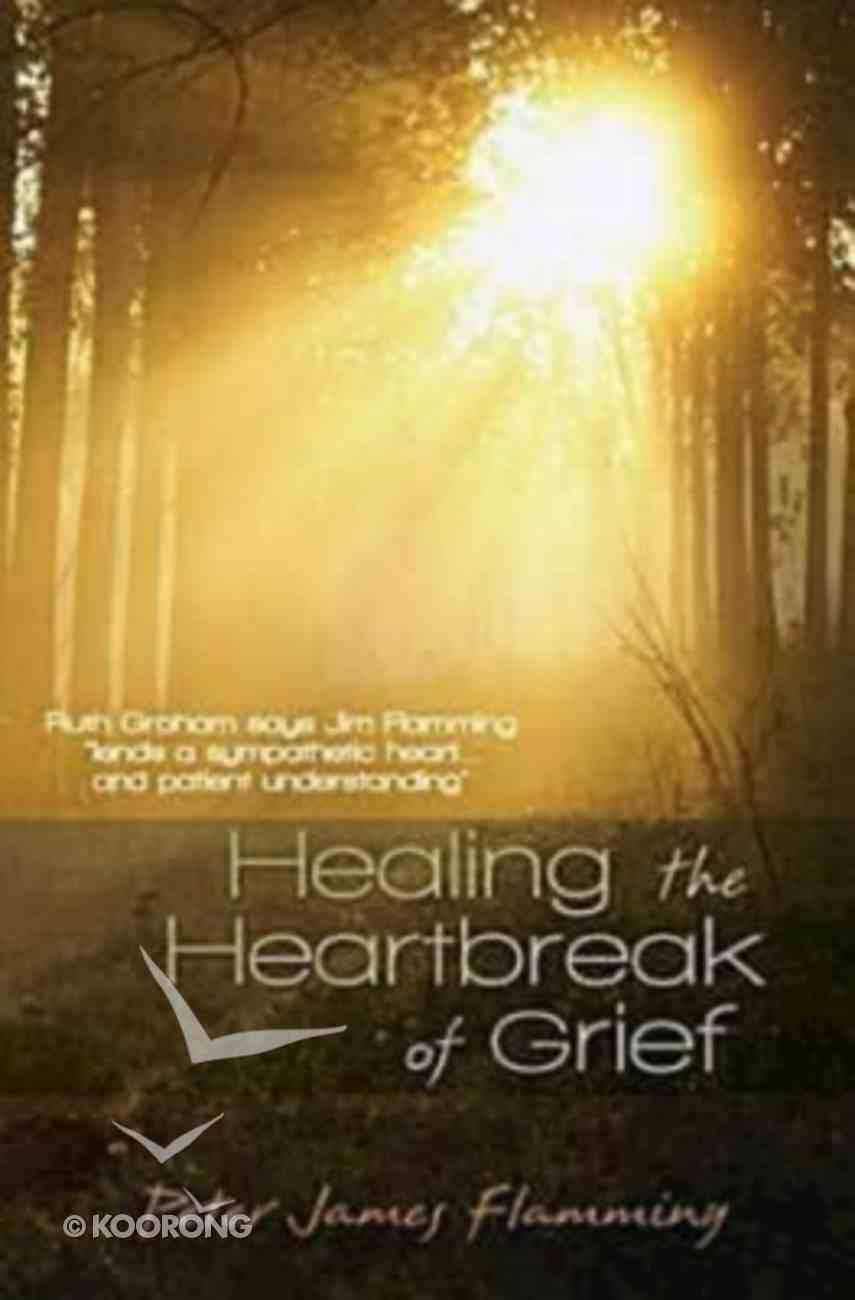 Healing the Heartbreak of Grief Paperback