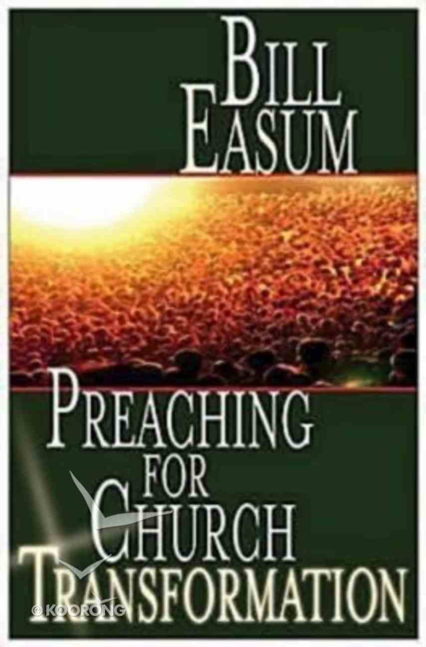 Preaching For Church Transformation Paperback
