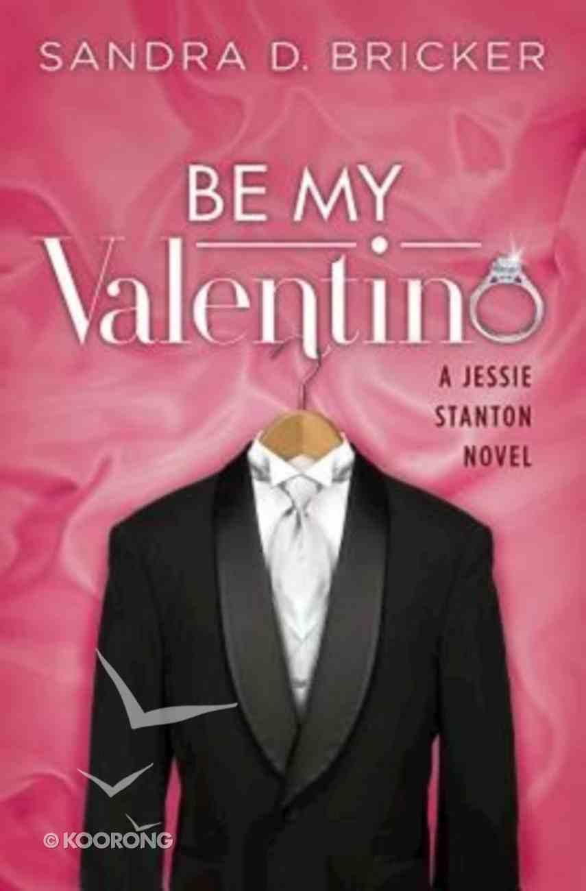 Be My Valentino (#02 in Jessie Stanton Novel Series) Paperback