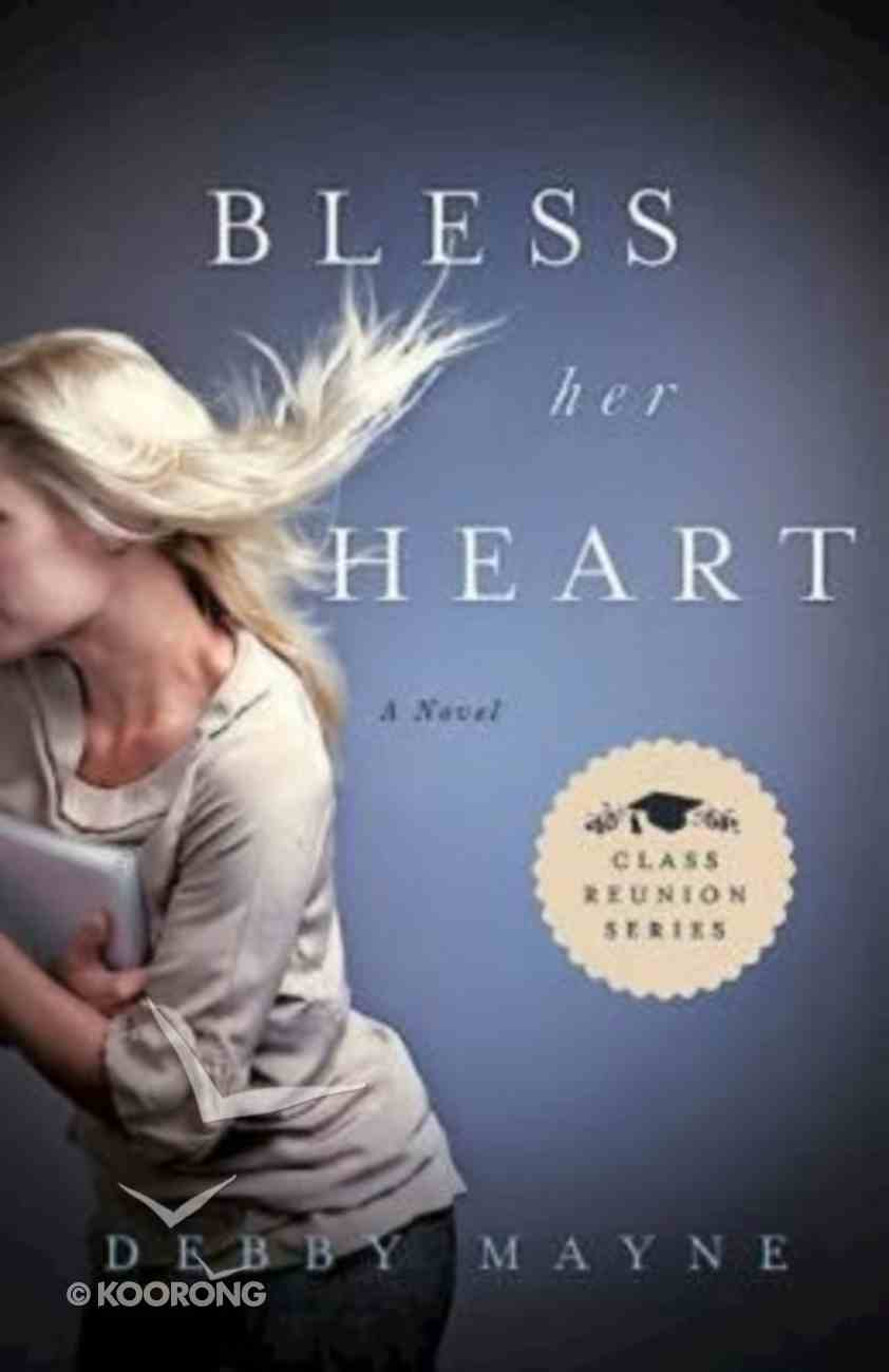 Bless Her Heart (#02 in Class Reunion Series) Paperback