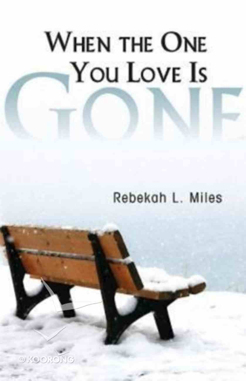 When the 1 You Love is Gone Paperback