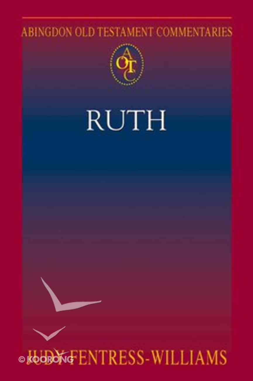 Ruth (Abingdon Old Testament Commentaries Series) Paperback