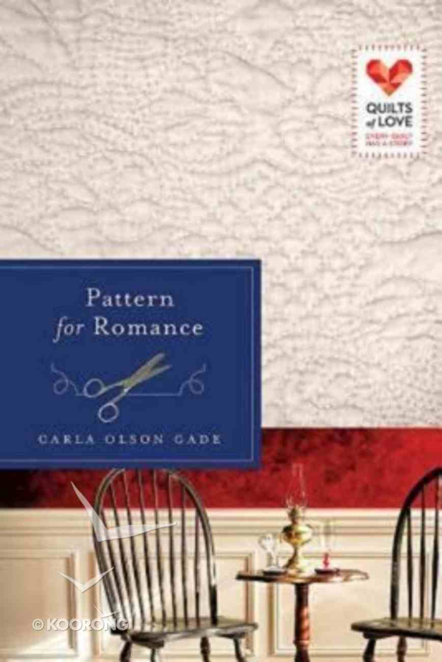 Pattern For Romance (Quilts Of Love Series) Paperback