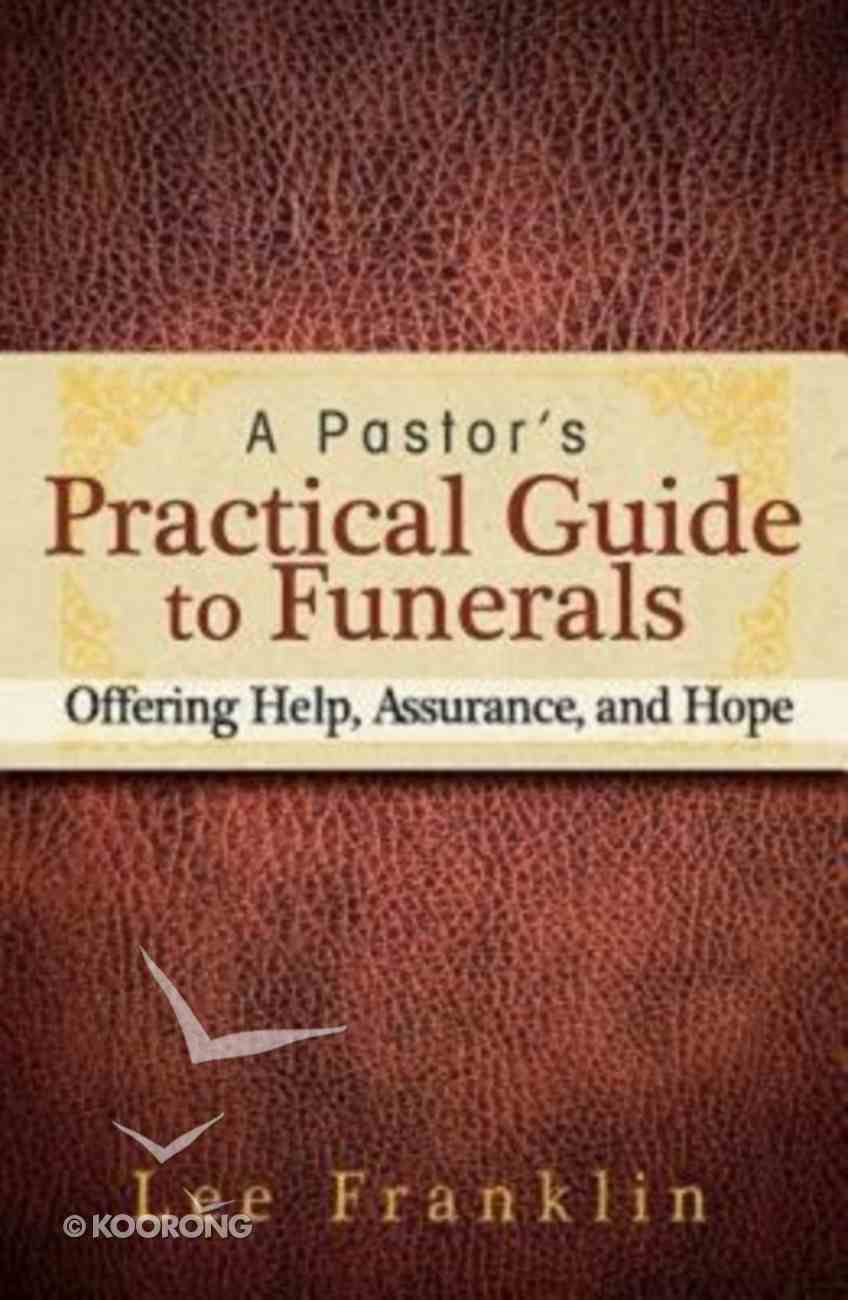 A Pastor's Practical Guide to Funerals Paperback