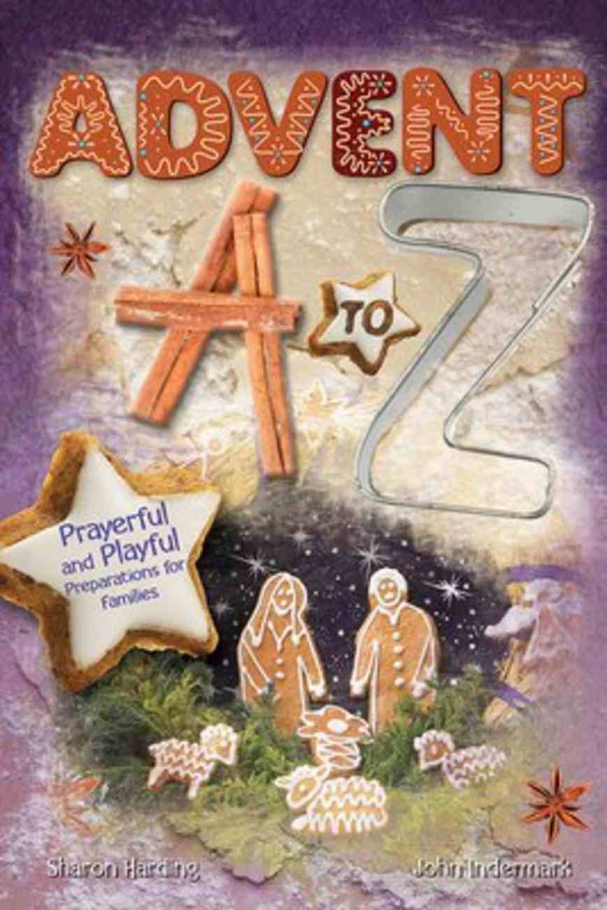 Advent a to Z: Prayerful and Playful Preparations For Families Paperback