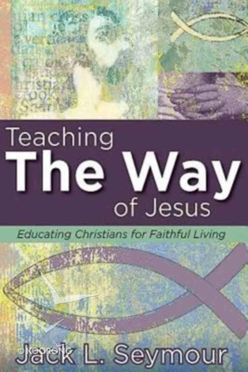 Teaching the Way of Jesus Paperback