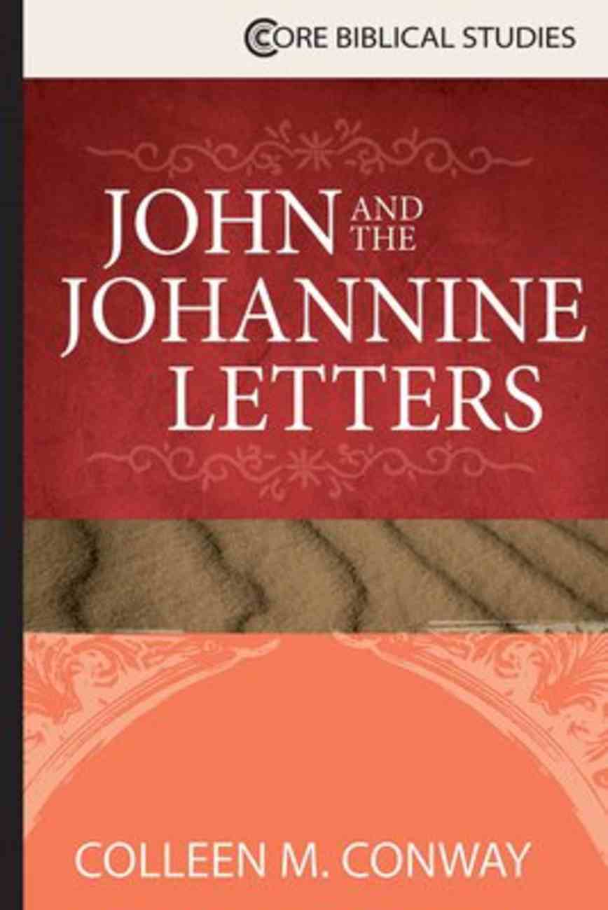 John and the Johannine Letters (Core Biblical Studies Series) Paperback