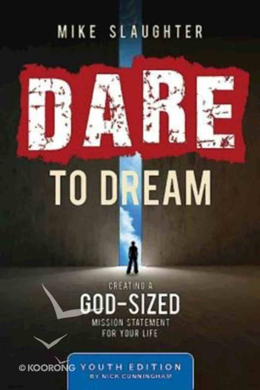 Dare to Dream (Youth Study Edition) Paperback
