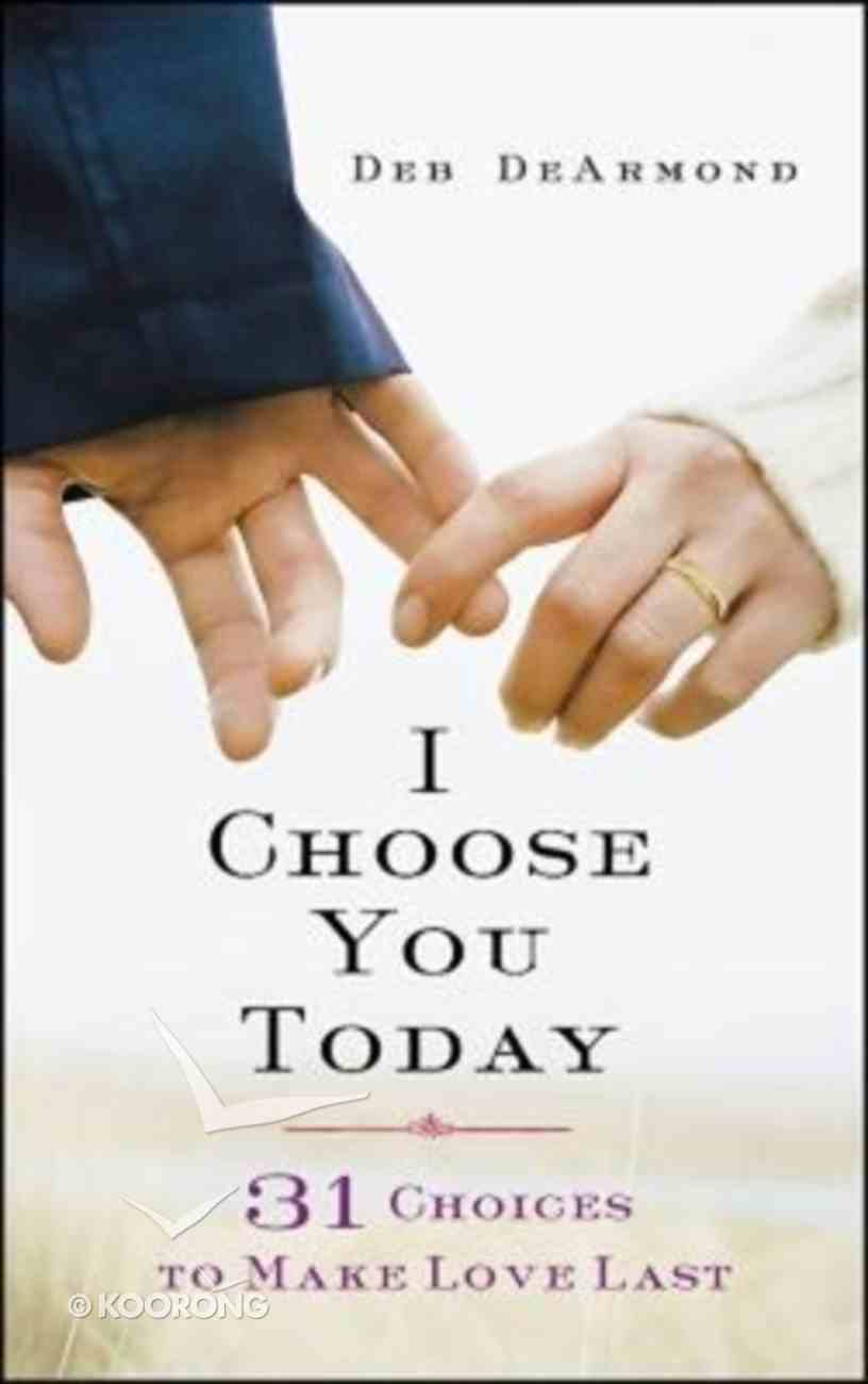 I Choose You Today Paperback