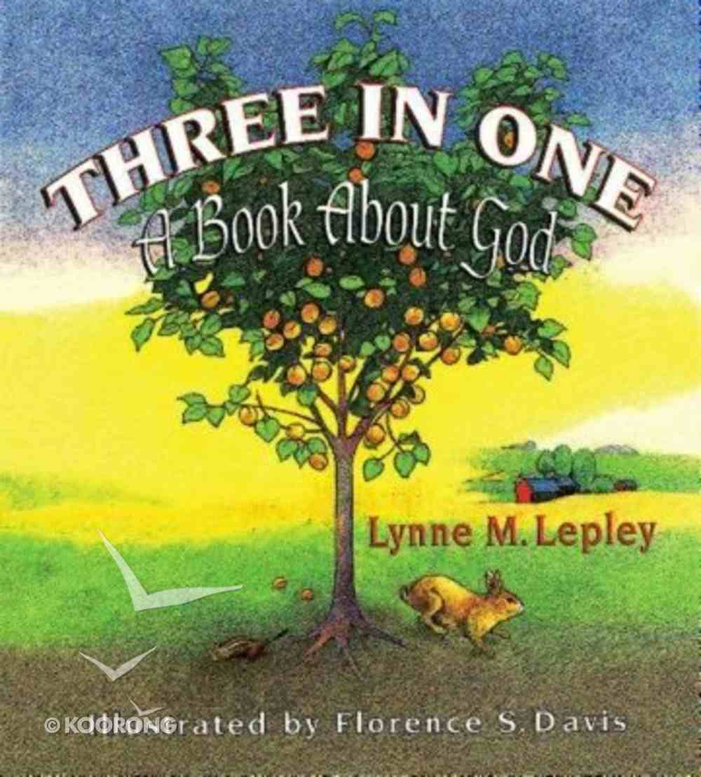 Three in One: A Book About God Paperback