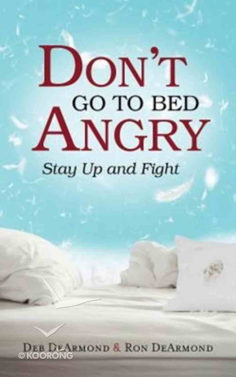 Don't Go to Bed Angry Paperback