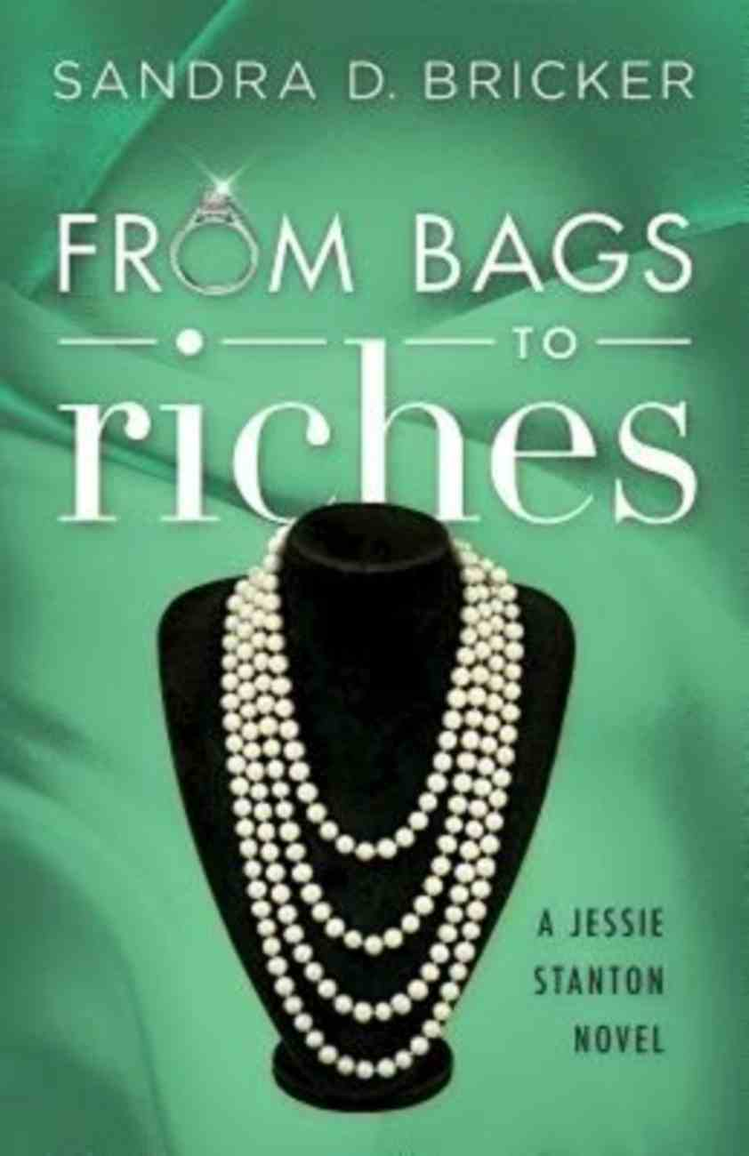 From Bags to Riches (#03 in Jessie Stanton Novel Series) Paperback