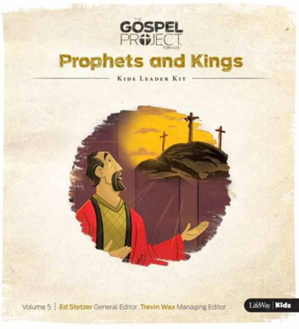 Prophets & Kings (Kids Leader Kit) (#05 in The Gospel Project For Kids 2015-18 Series) Pack