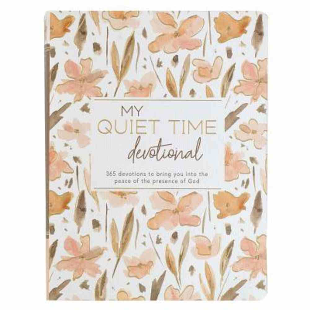 My Quiet Time Devotional: A Year-Long Devotional Guiding Women to Experience Peace and Tranquillity in God's Presence (Floral) Paperback