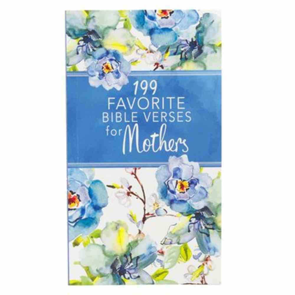 199 Favorite Bible Verses For Mothers Paperback