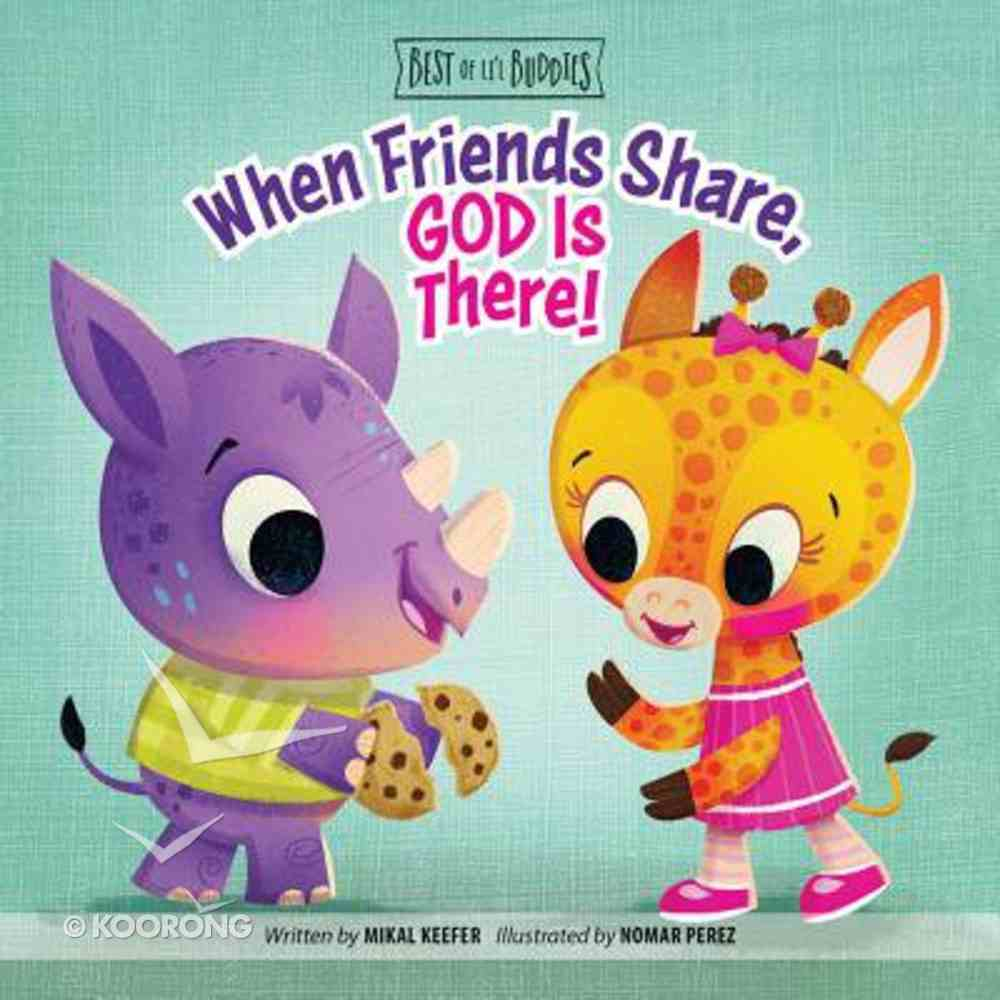 When Friends Share, God is There! (Best Of Li'l Buddies Series) Board Book
