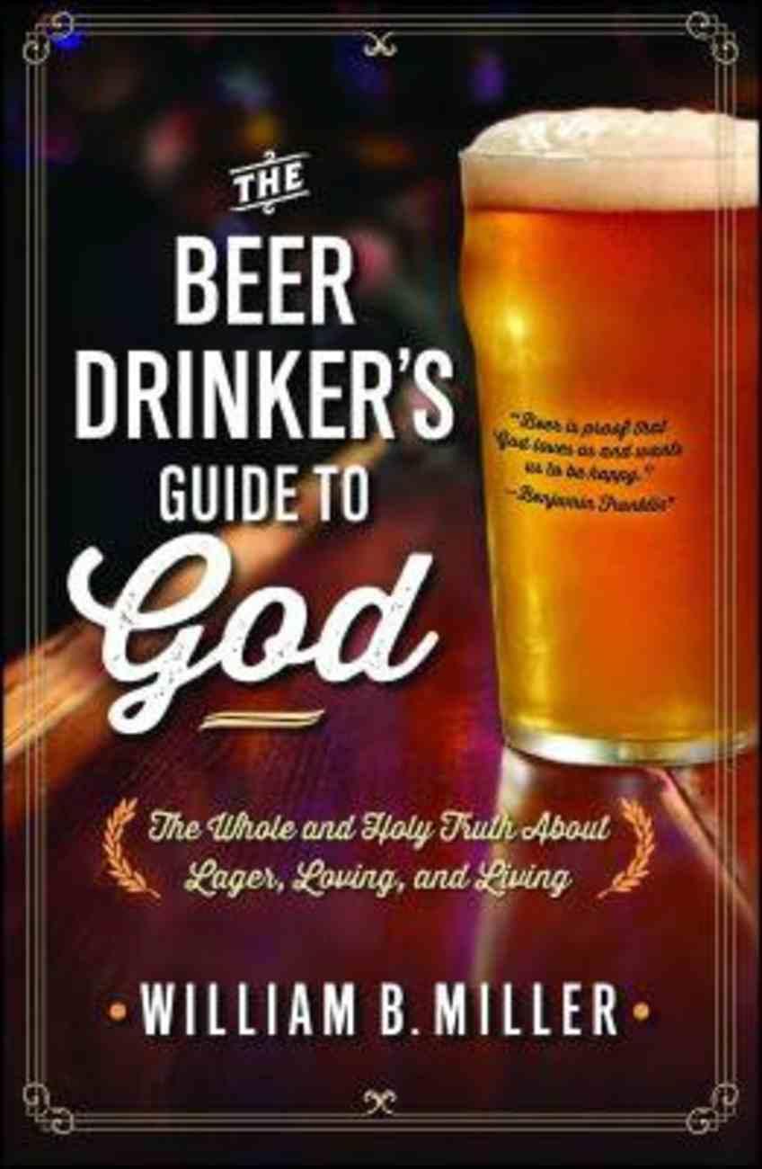 Beer Drinker's Guide to God Paperback