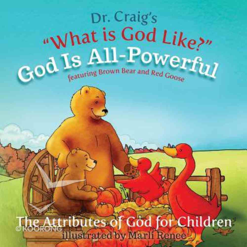 God is All-Powerful (#06 in What Is God Like? Series) Paperback