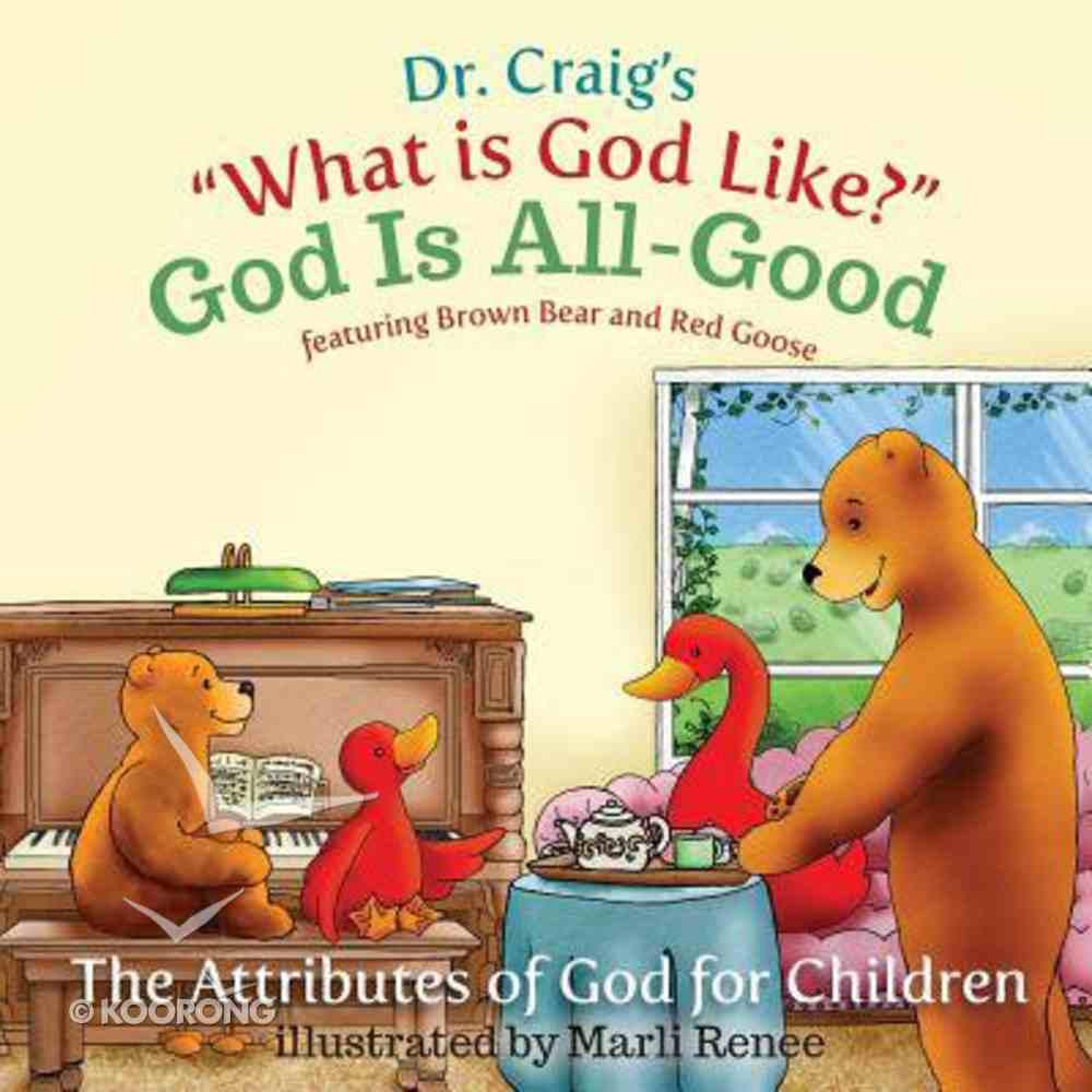 God is All-Good (#07 in What Is God Like? Series) Paperback