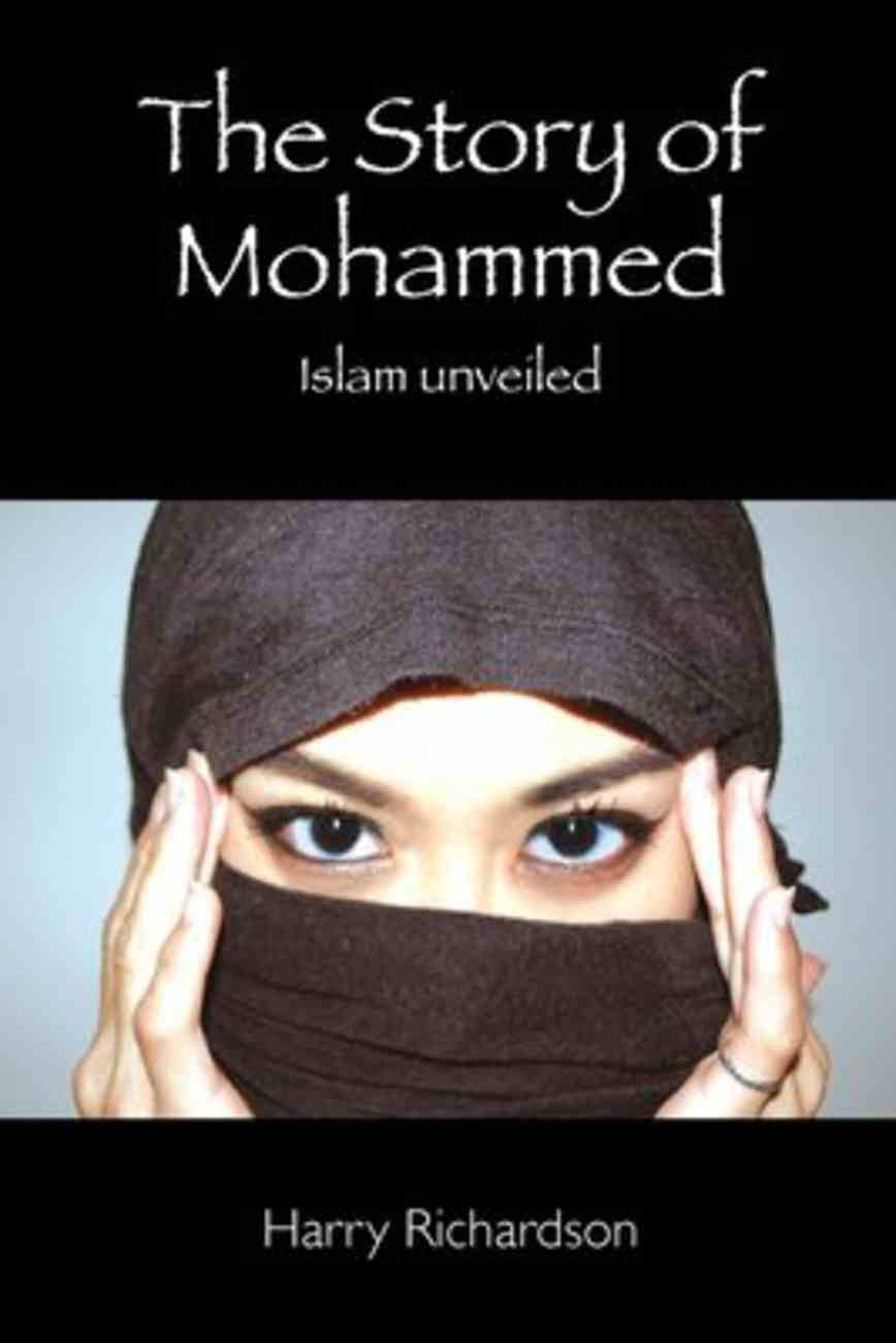 The Story of Mohammed Islam Unveiled Paperback