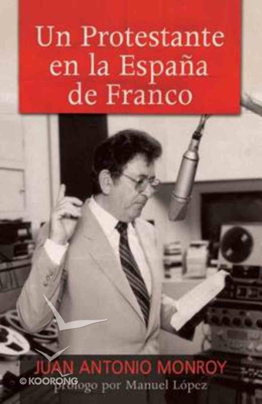 Un Protestante En La Espaa De Franco eBook