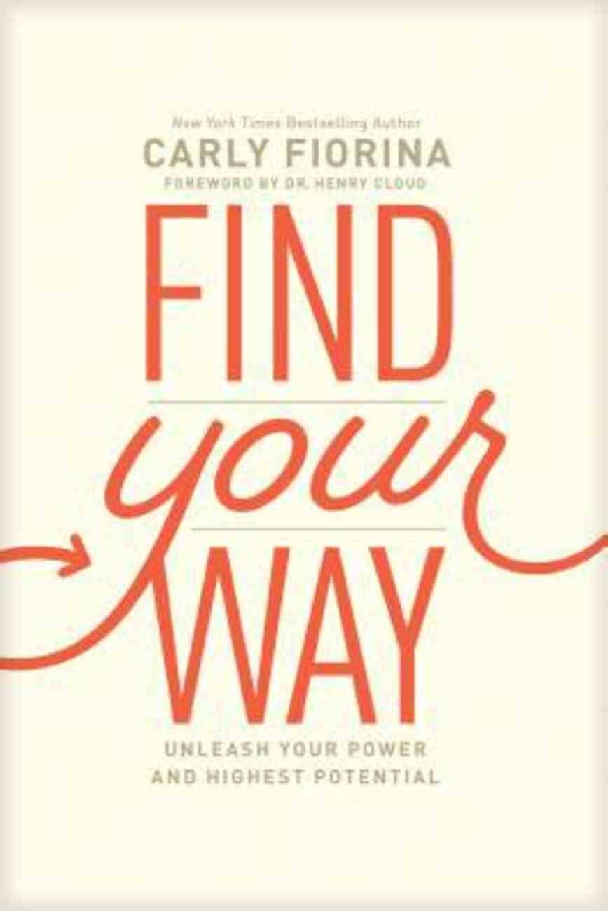 Find Your Way: Unleash Your Power and Highest Potential Paperback