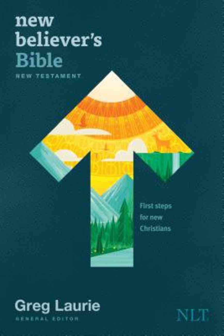 NLT New Believer's Bible New Testament: First Steps For New Christians Paperback