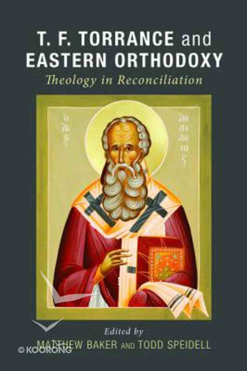 T. F. Torrance and Eastern Orthodoxy: Theology in Reconciliation Paperback