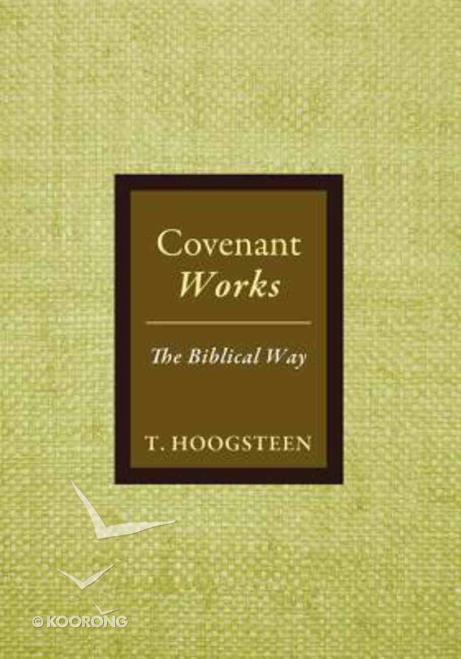 Covenant Works: The Biblical Way Paperback