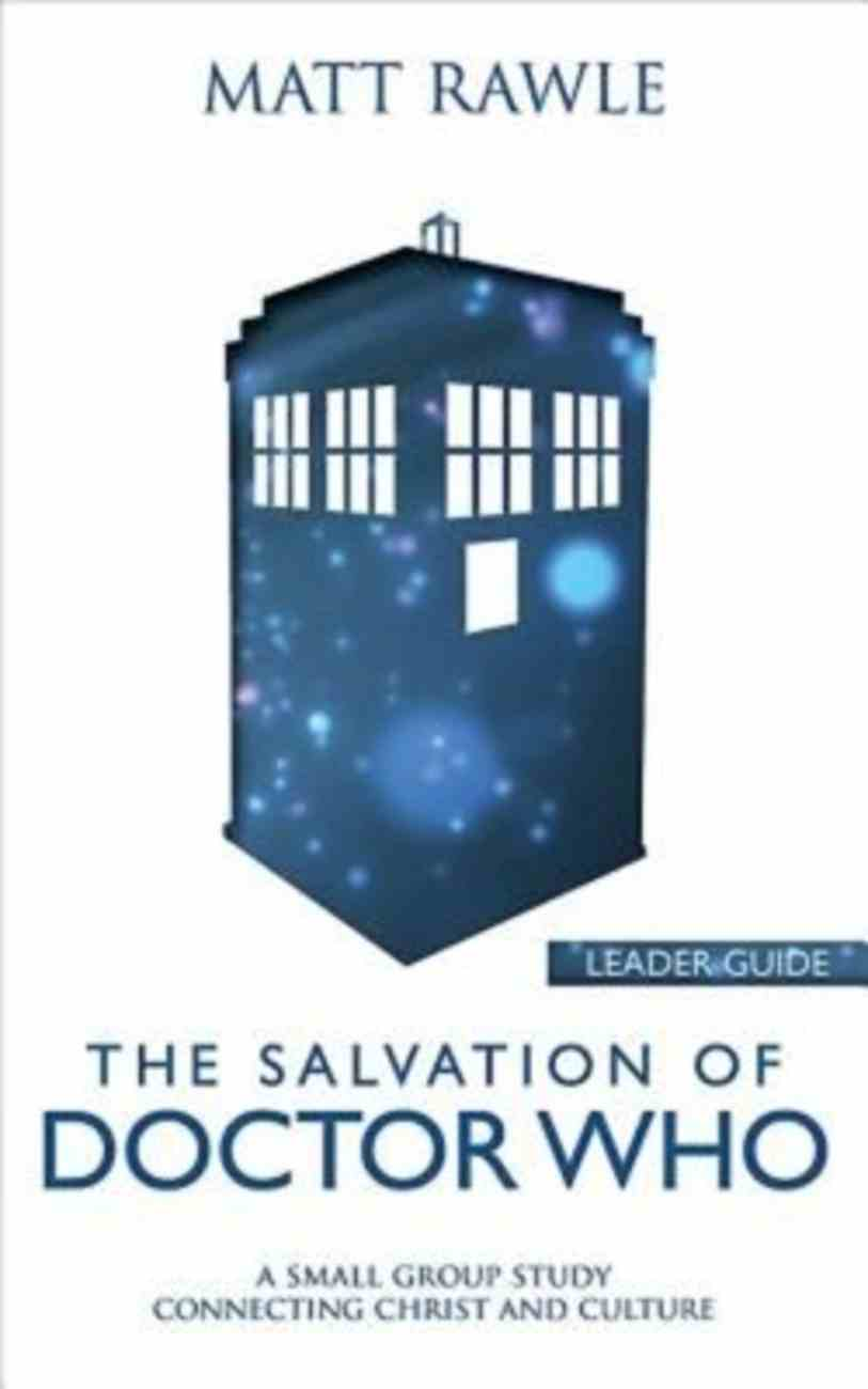 The Salvation of Doctor Who (Leader Guide) (Pop In Culture Series) Paperback