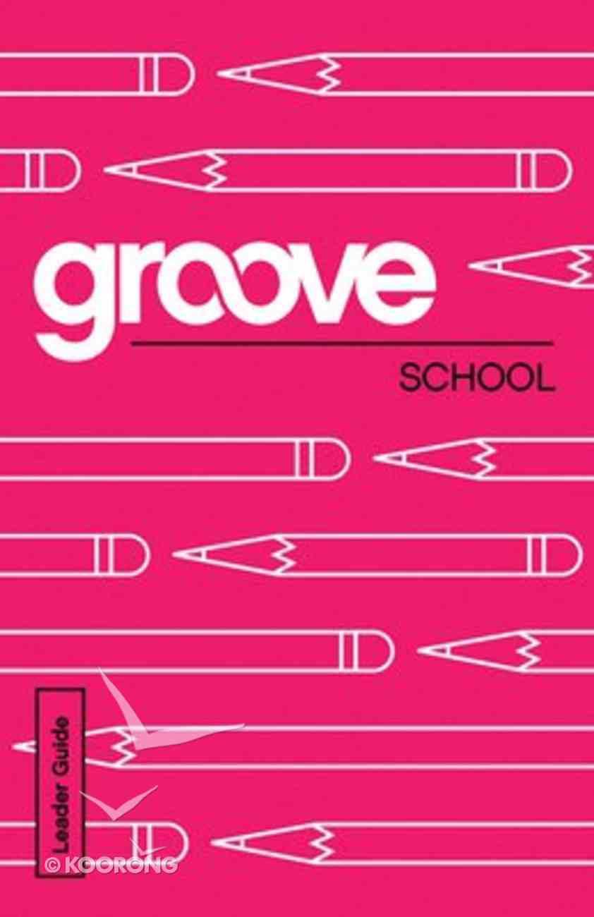School (Leader Guide) (Groove Series) Paperback