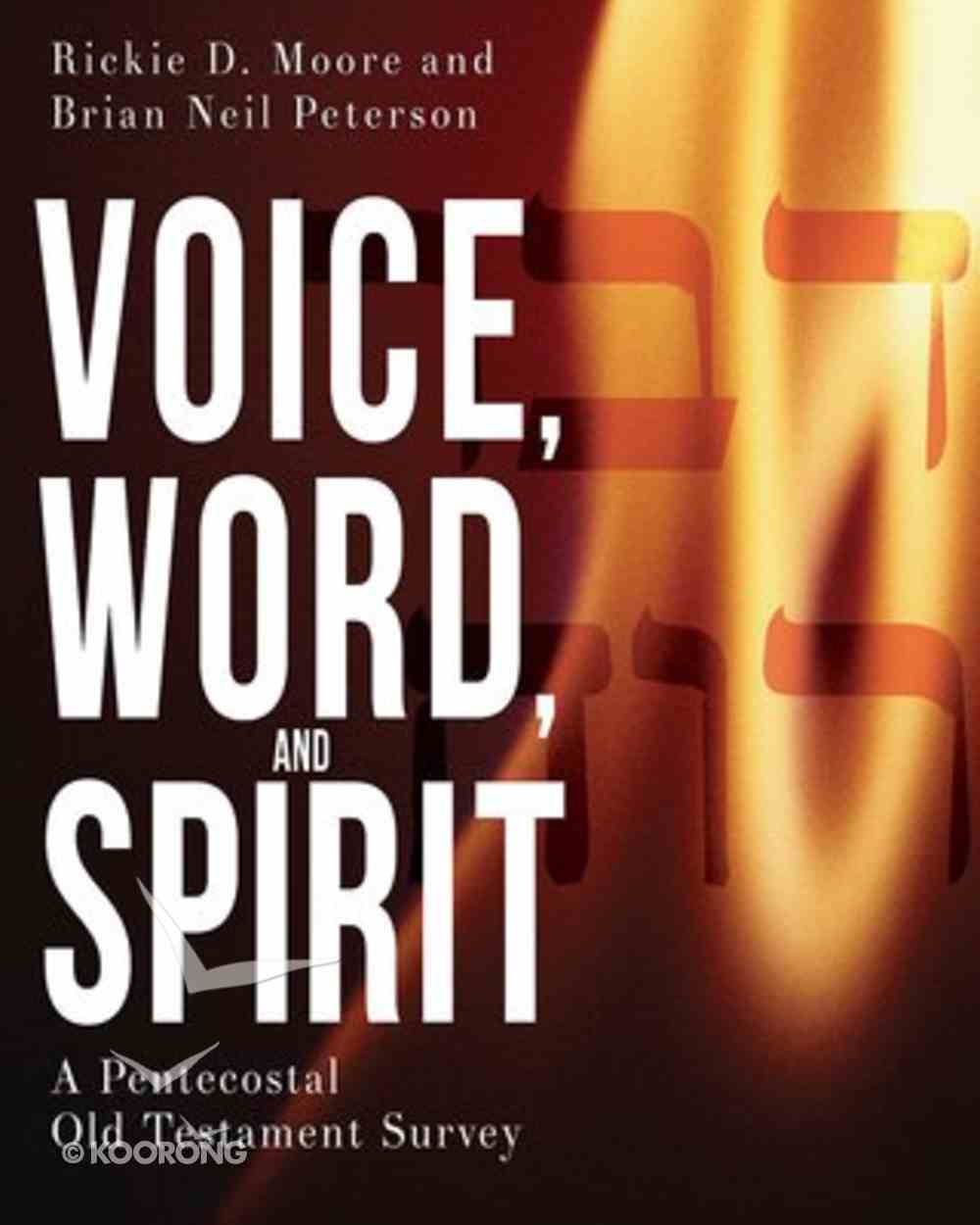 Voice, Word, and Spirit: A Pentecostal Old Testament Survey Paperback