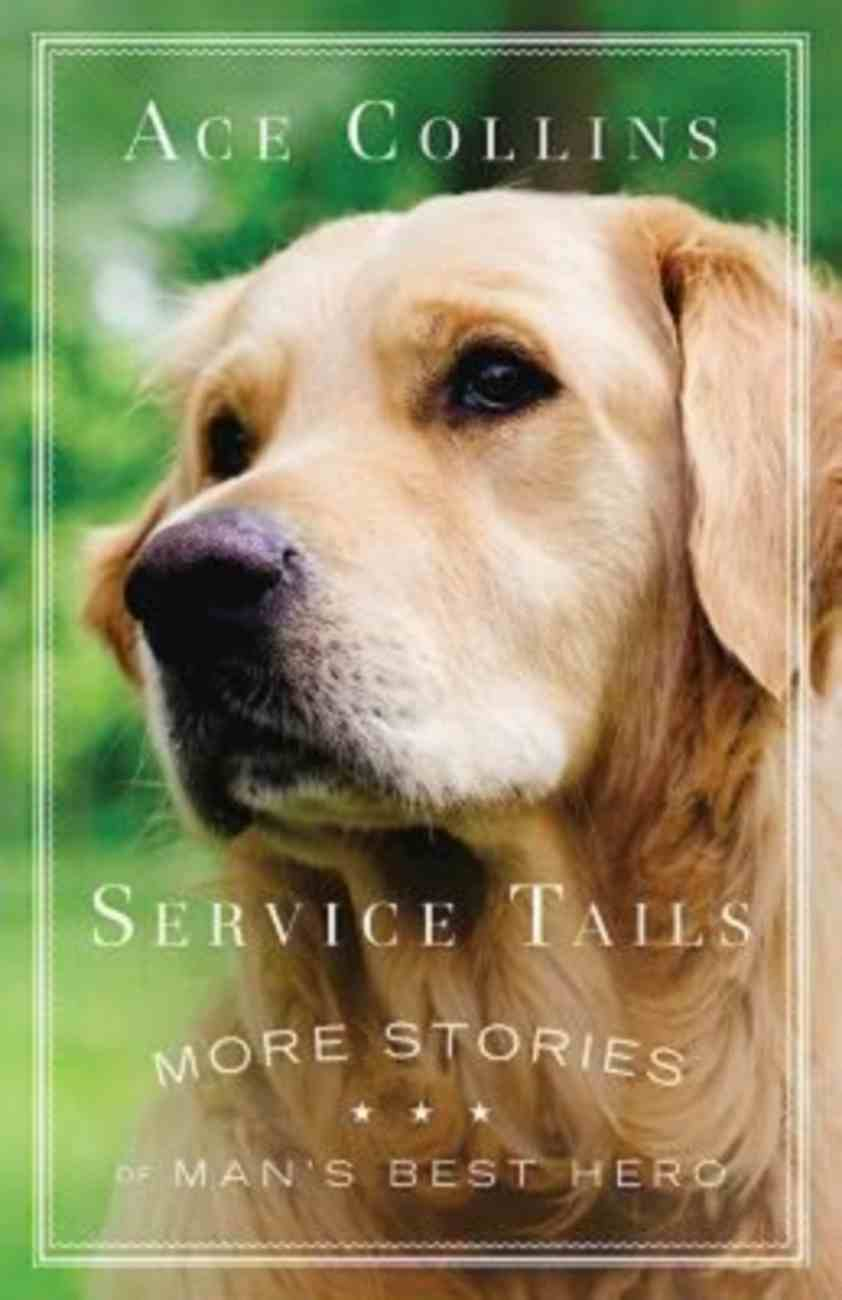 Service Tails: More Stories of Man's Best Hero Paperback