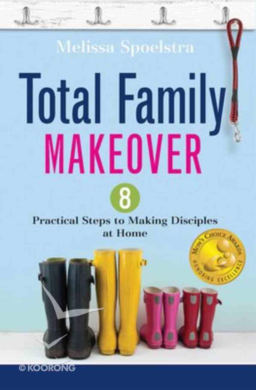 Total Family Makeover Paperback