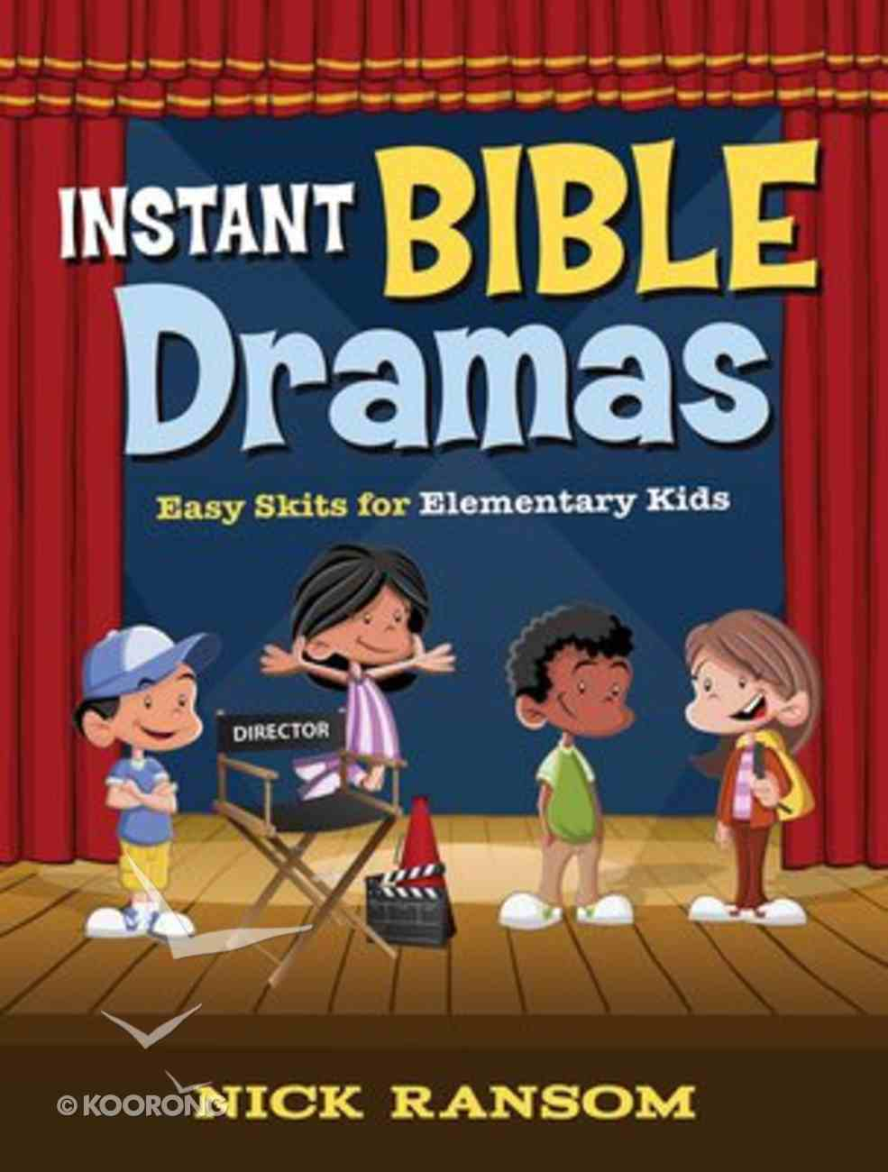 Instant Bible Dramas: Easy Skits For Elementary Kids Paperback