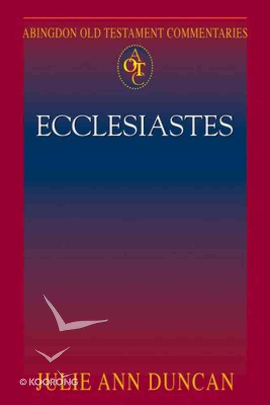 Ecclesiastes (#21 in Abingdon Old Testament Commentaries Series) Paperback