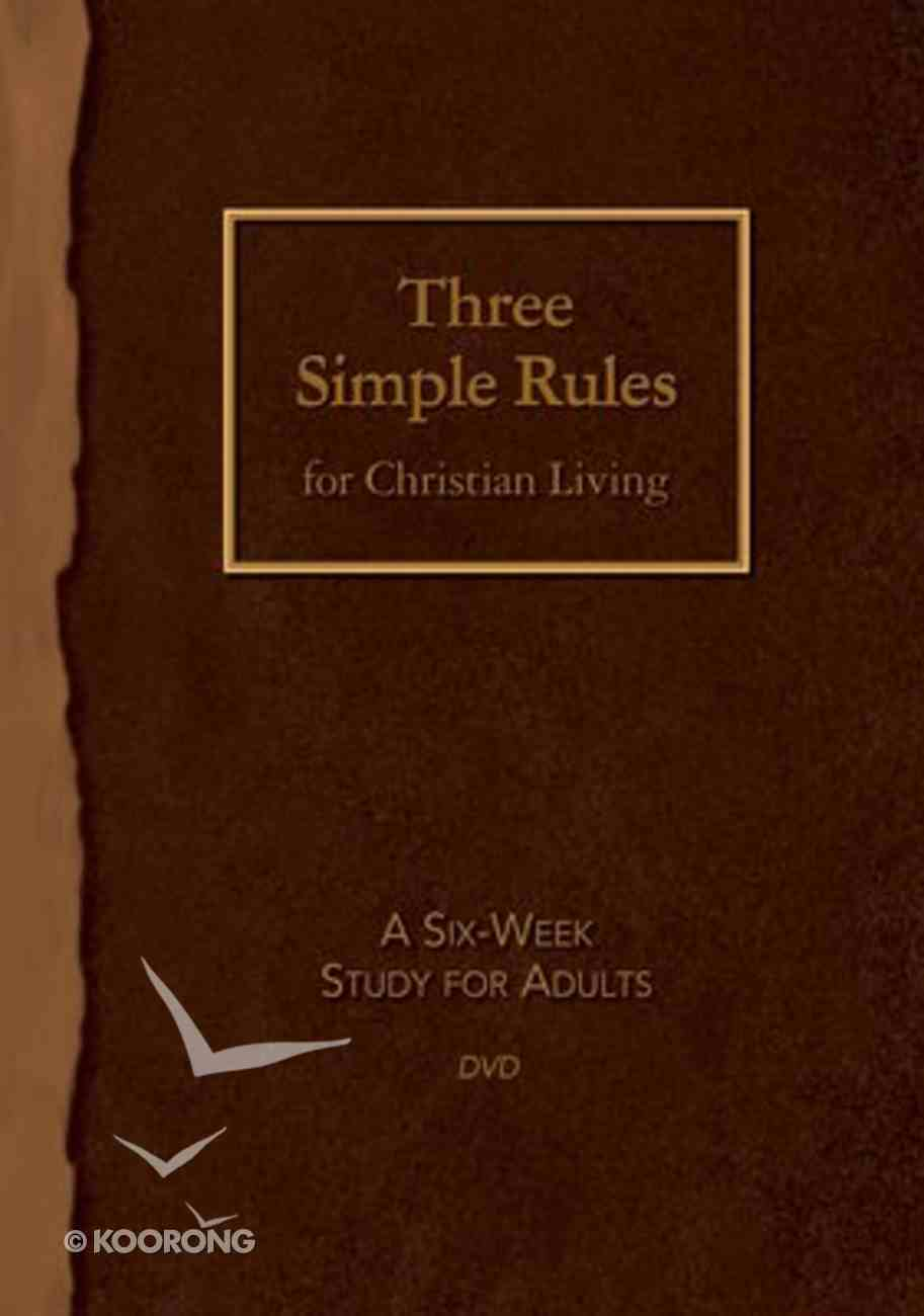 Three Simple Rules For Christian Living: A Six-Week Study For Adults (Dvd) DVD