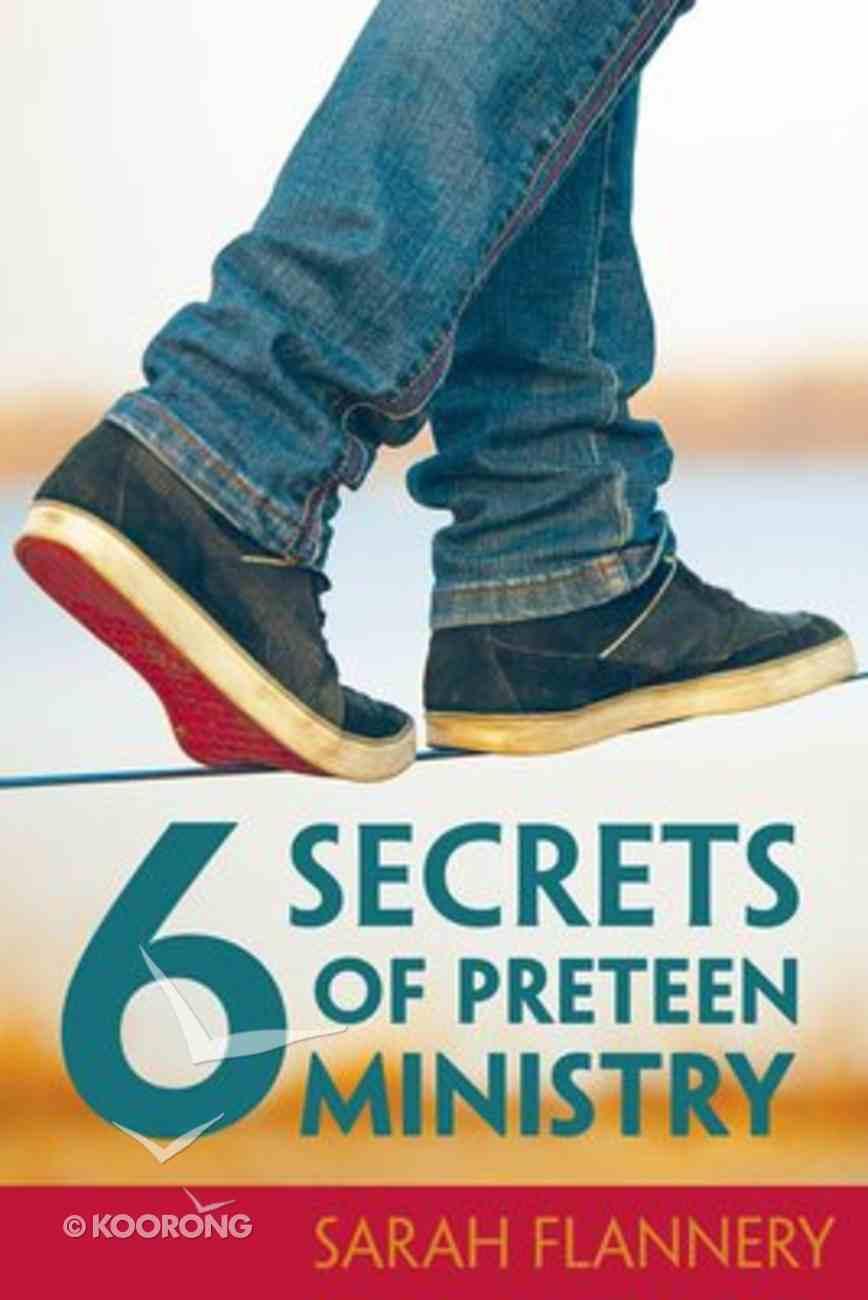 6 Secrets of Preteen Ministry Paperback