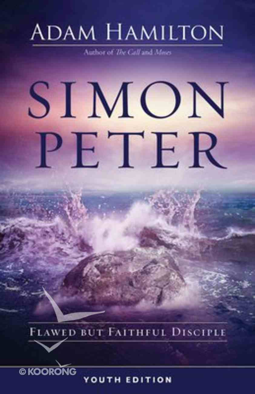 Simon Peter: Flawed But Faithful Disciple (6 Week Lenten Journey) (Youth Edition) Paperback