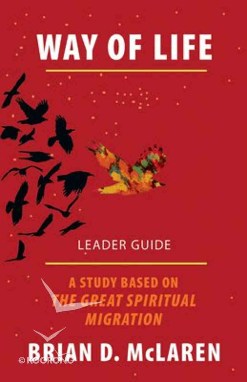 Way of Life: A Study Based on the Great Spiritual Migration (Leader Guide) Paperback