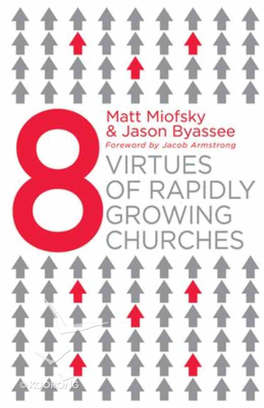 Eight Virtues of Rapidly Growing Churches Paperback