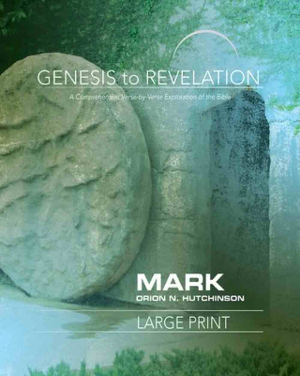 Mark : A Comprehensive Verse-By-Verse Exploration of the Bible (Participant Book, Large Print) (Genesis To Revelation Series) Paperback