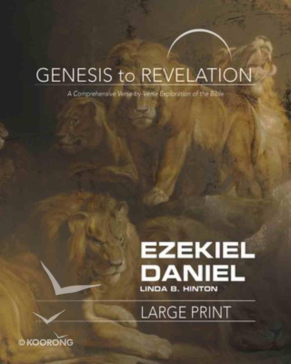 Ezekiel, Daniel : A Comprehensive Verse-By-Verse Exploration of the Bible (Participant Book, Large Print) (Genesis To Revelation Series) Paperback