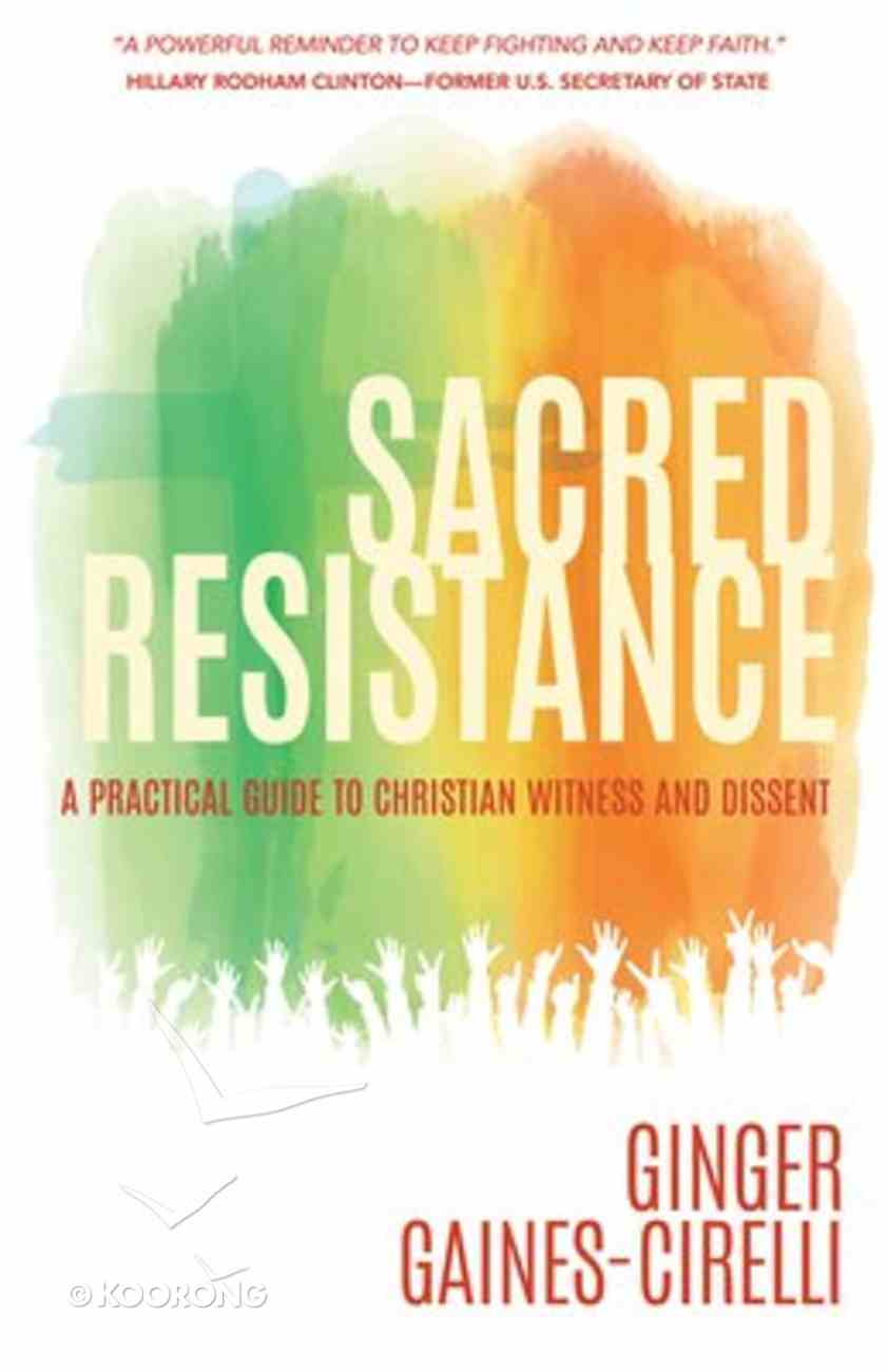 Sacred Resistance: A Practical Guide to Christian Witness and Dissent Paperback