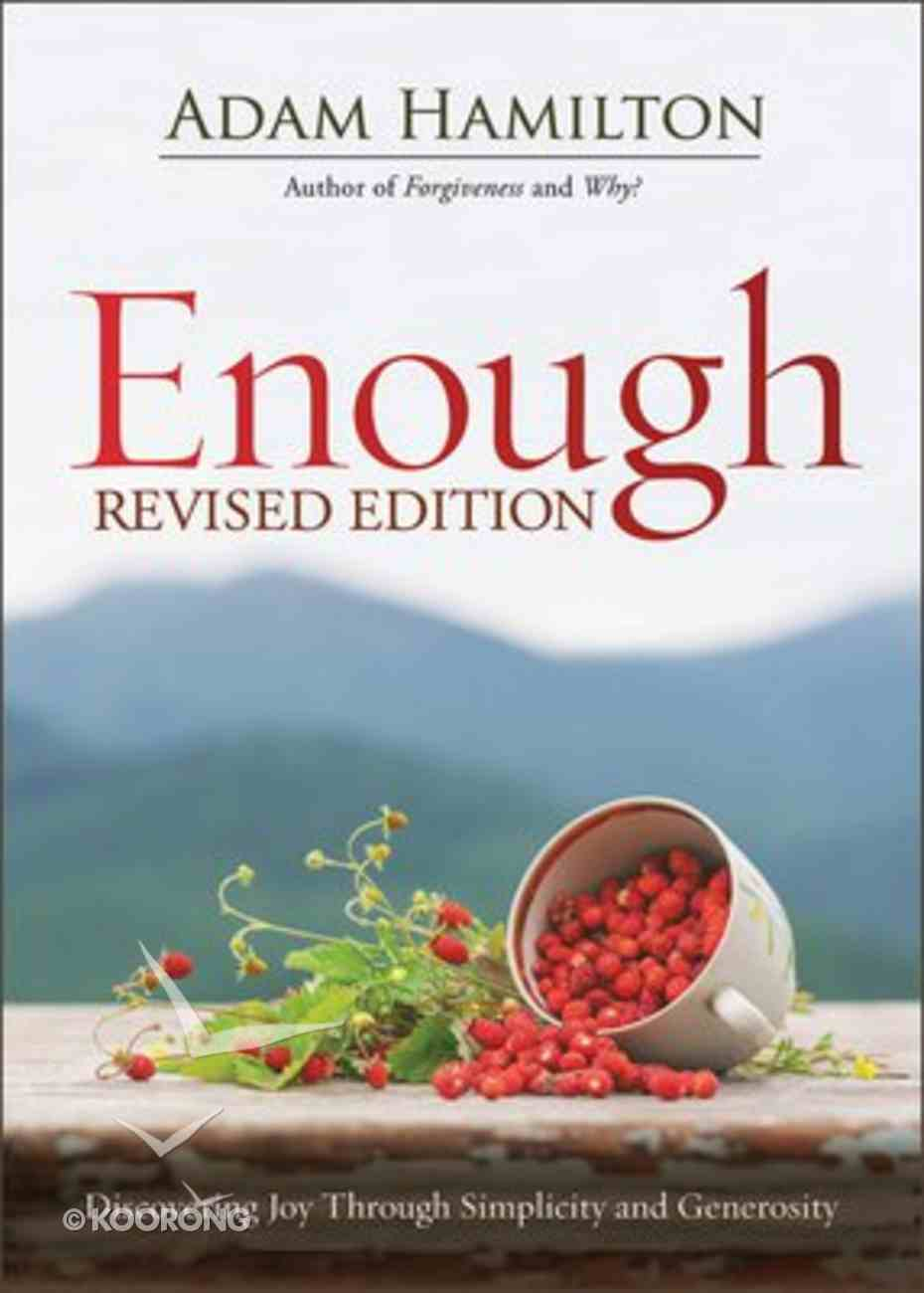 Enough: Discovering Joy Through Simplicity and Generosity (Expanded) Paperback