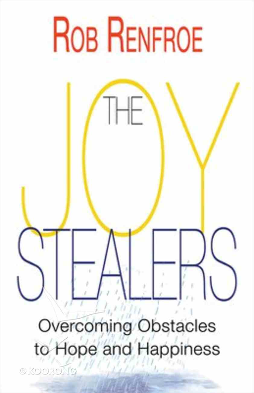 The Joy Stealers: Overcoming Obstacles to Hope and Happiness Paperback