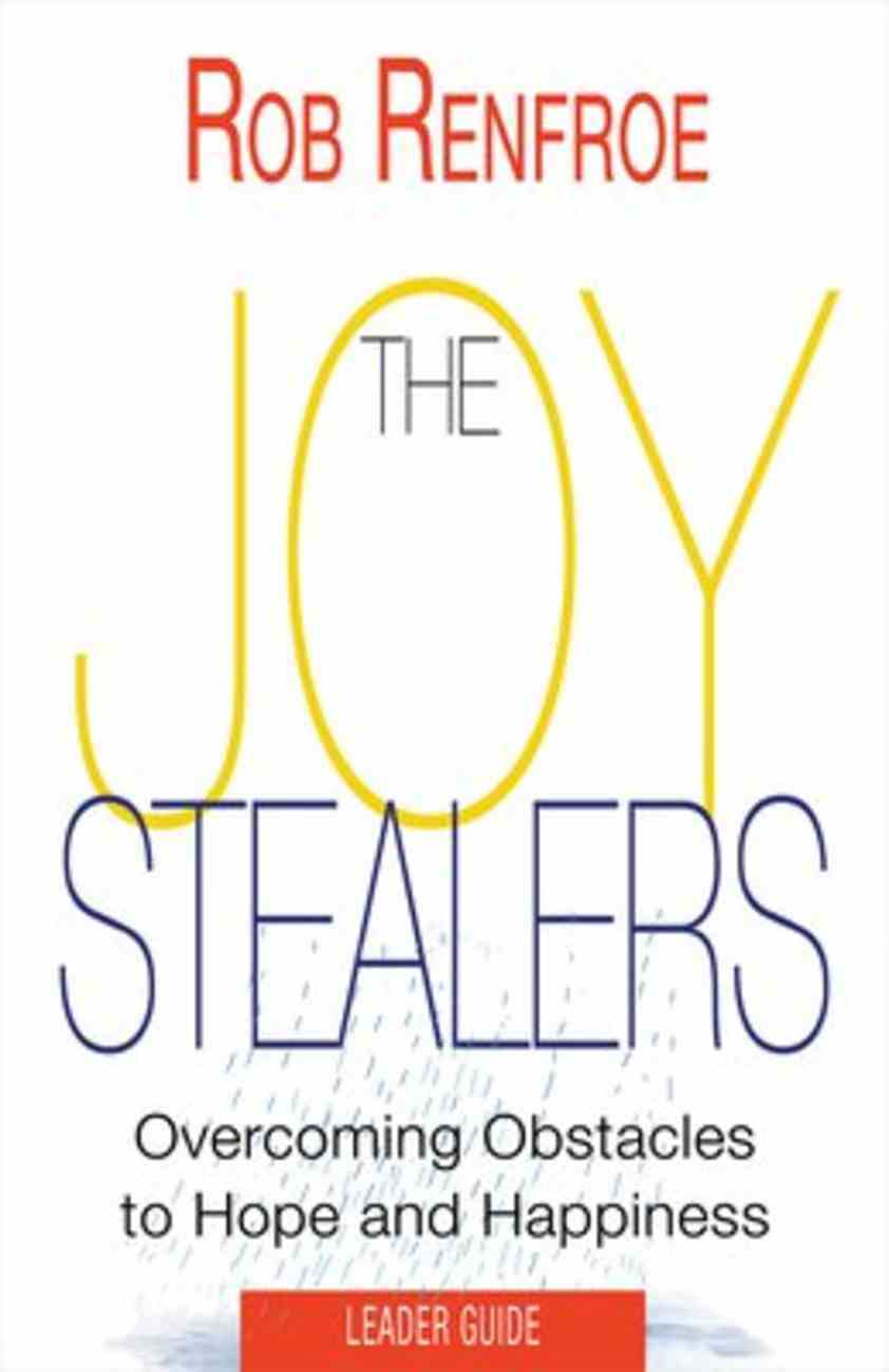 The Joy Stealers: 5 Obstacles to Hope and Happiness (Leader Guide) Paperback